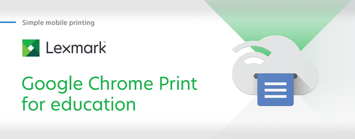 Lexmark - Google Chrome Print for education | Supplies Network