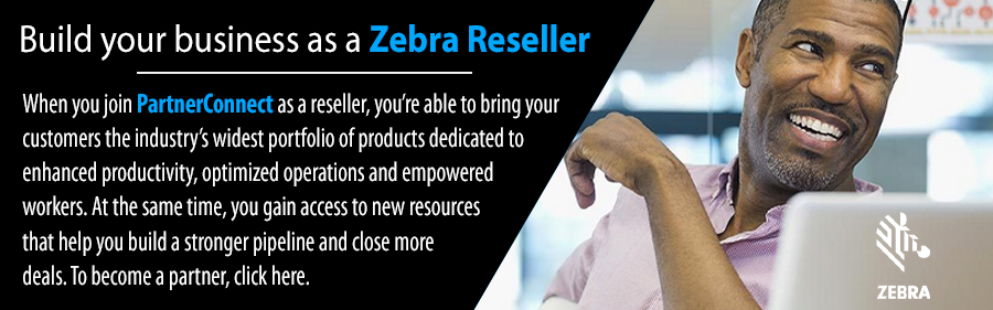 Build your business as a Zebra Reseller